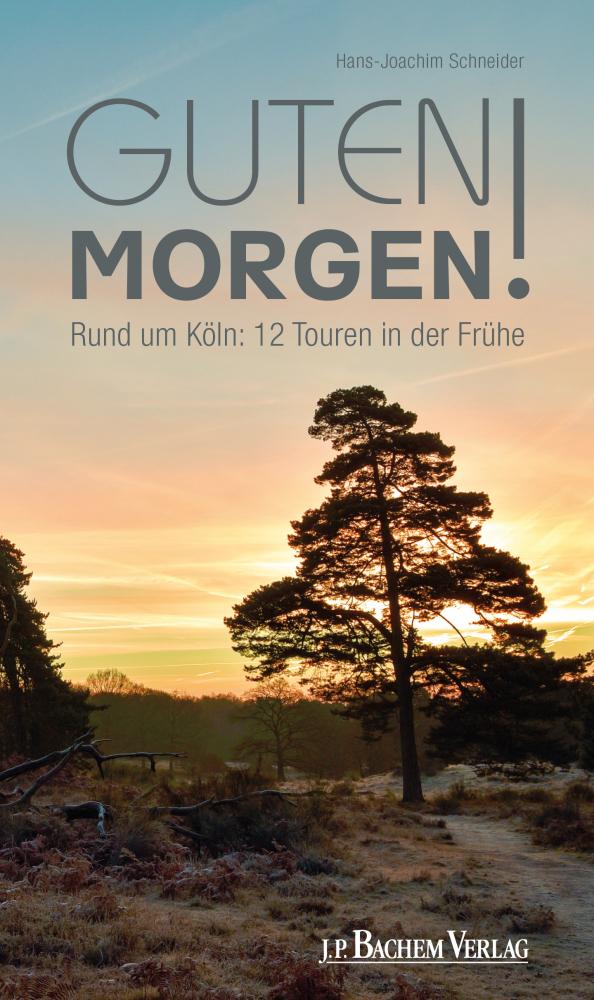 Buch Guten Morgen Rund Um Köln 12 Touren In Der Frühe